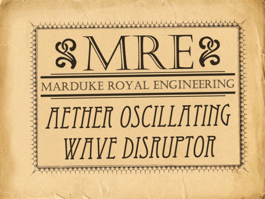 Marduke Royal Engineering Aether Oscillating Wave Disruptor